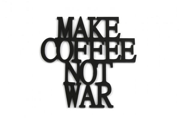 Acryltypo® - Make Coffee Not War
