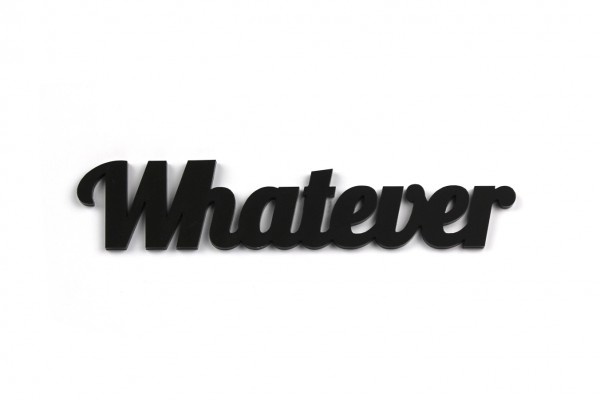 Acryltypo® - Whatever