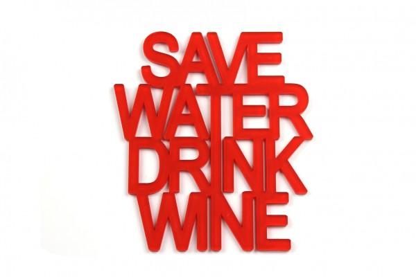 Acryltypo® - Save water drink wine